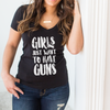 Girls Just Want to Have GUNS Deep V-Neck Black Shirt