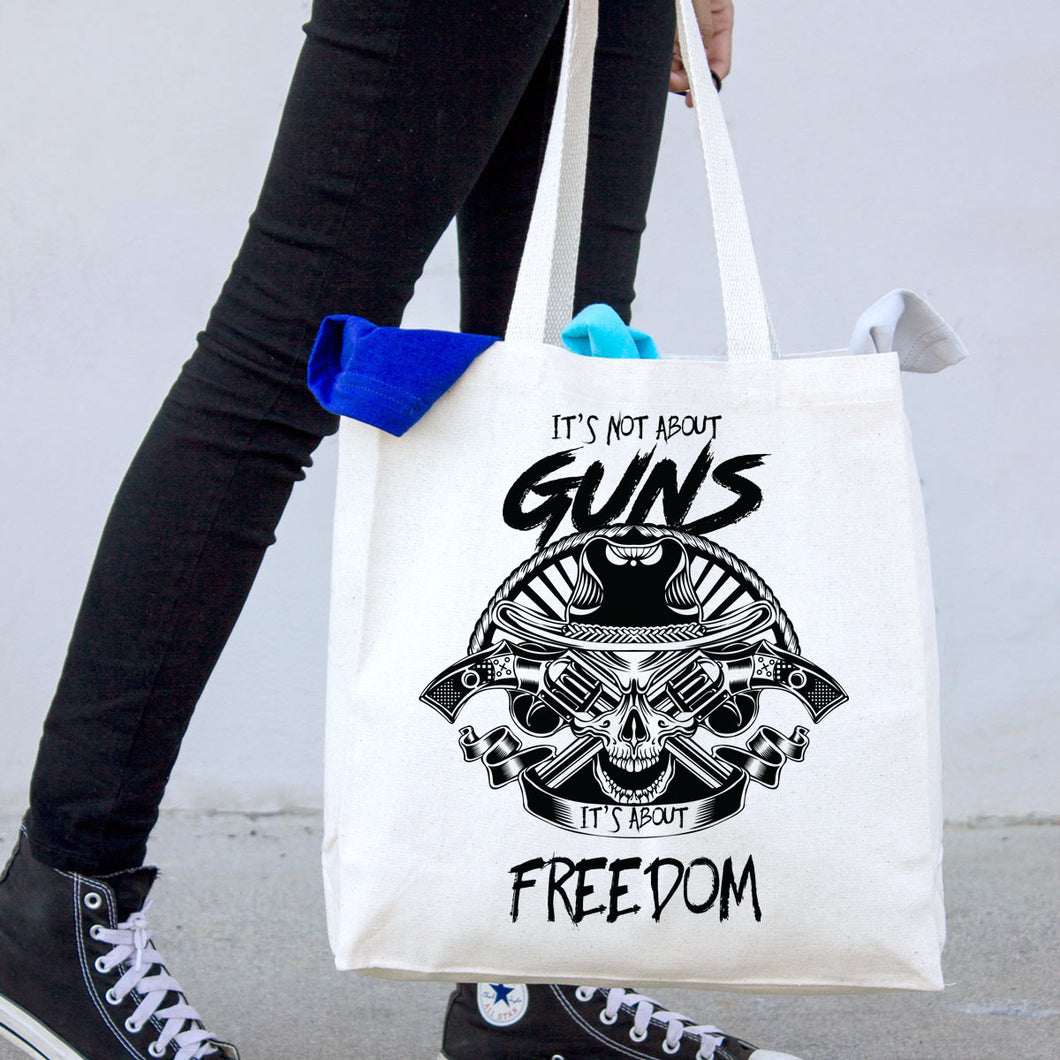 It's Not about Guns, It's About Freedom Tote Bag