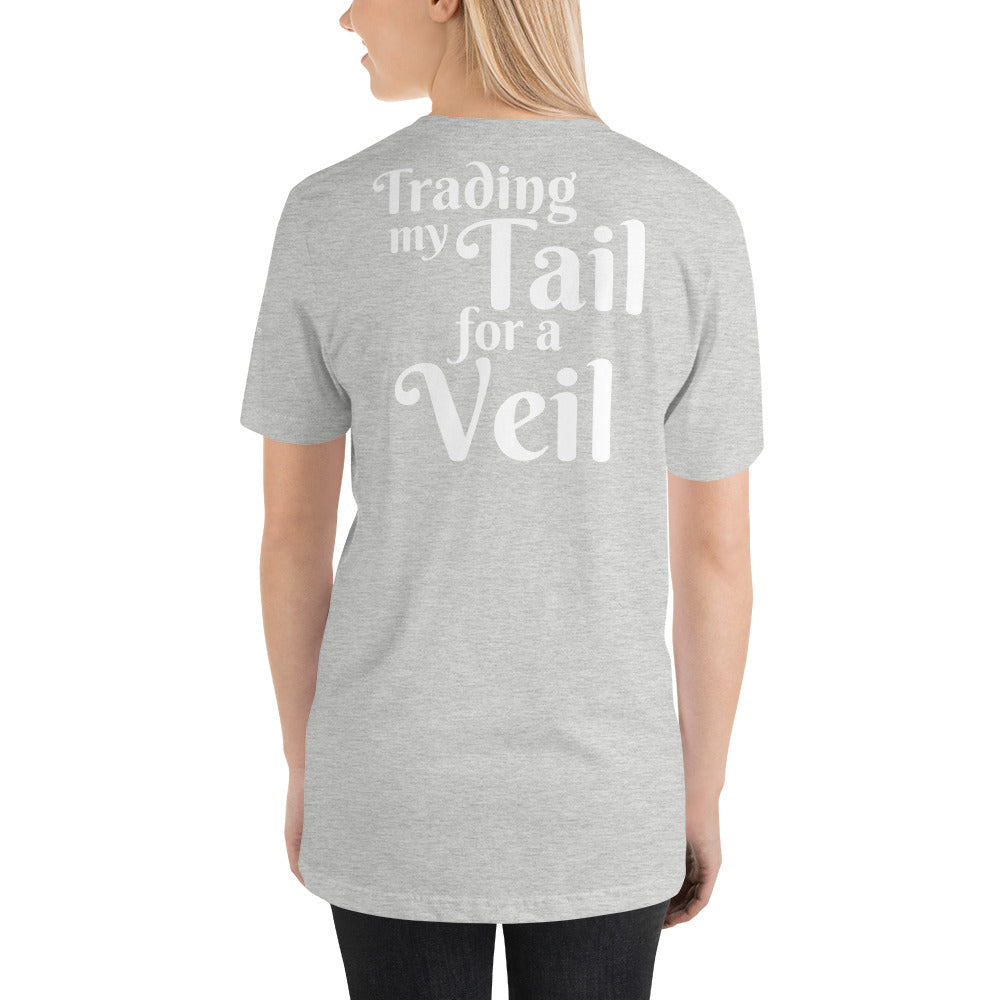 Trading my Tail for a Veil T-Shirt