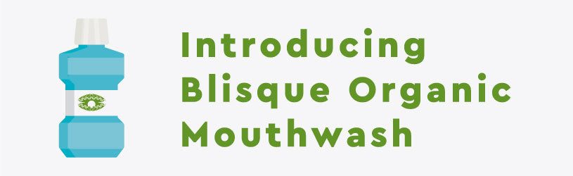 Introducing Blisque Organic Mouthwash