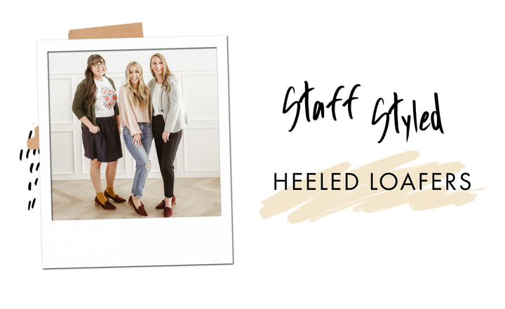 Staff Styled: Heeled Loafers