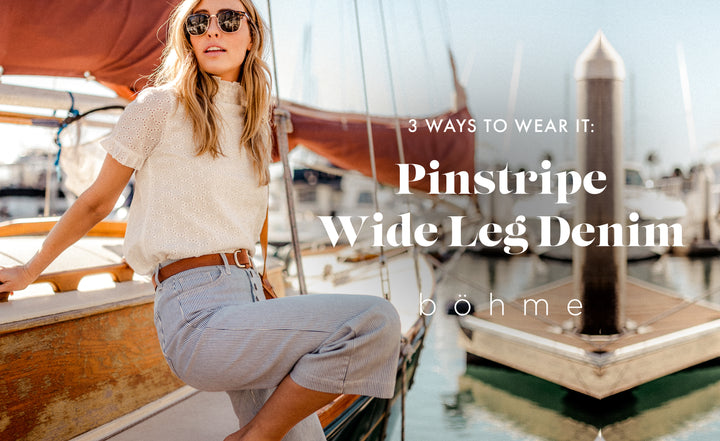 3 Ways to Wear it: Pinstripe Wide Leg Denim