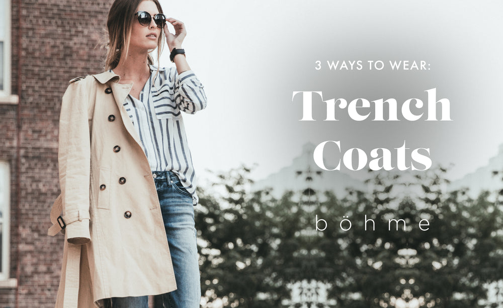 3 Ways to Wear: Trench Coats