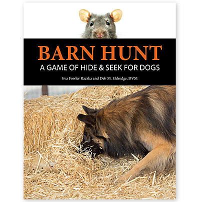 Barn Hunt - A Game of Hide & Seek for Dogs (Paperback Book)