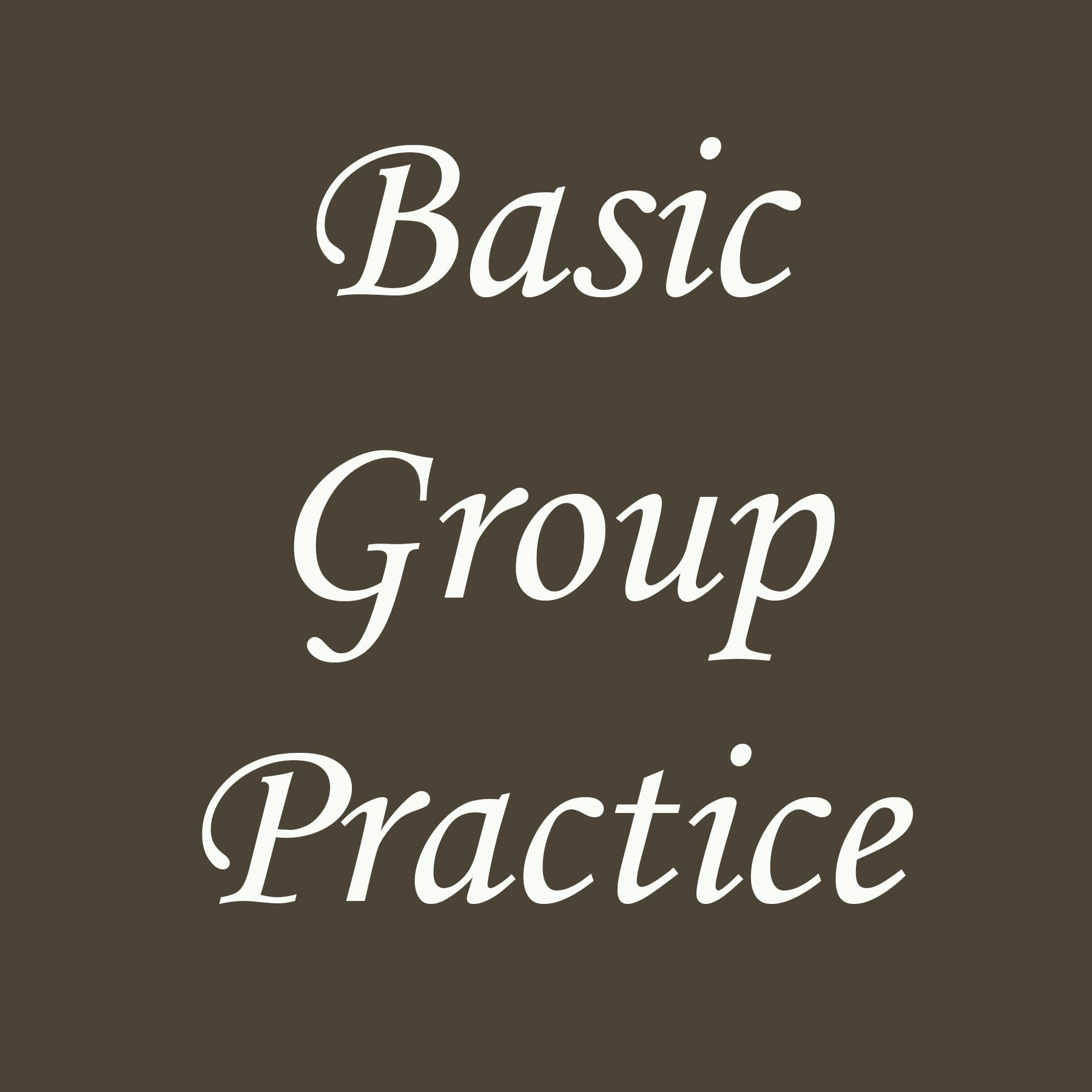 basic group practice weekly session ongoing see monthly