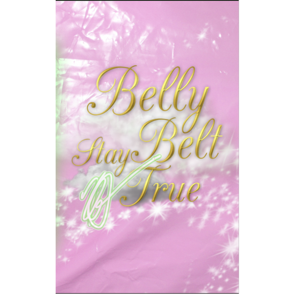 "BELLY BELT - ""Stay True"" (CASS) *PRE-ORDER*"