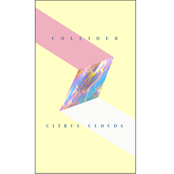 "Citrus Clouds - ""Collider"" (CASS)"