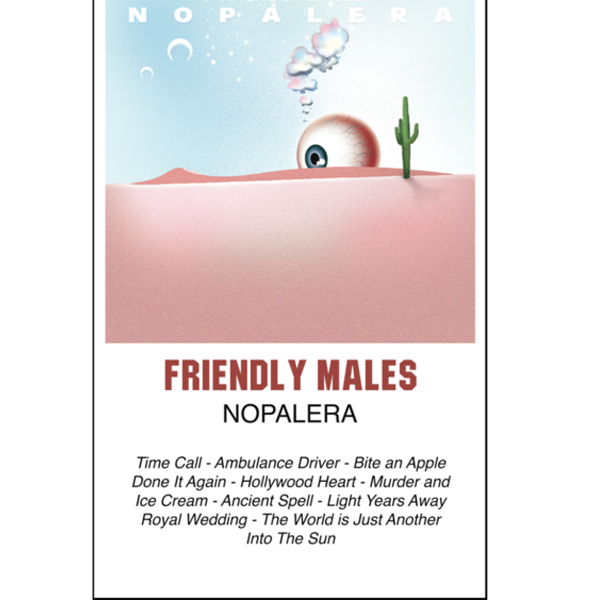 "FRIENDLY MALES - ""Nopalera"" (CASS)"
