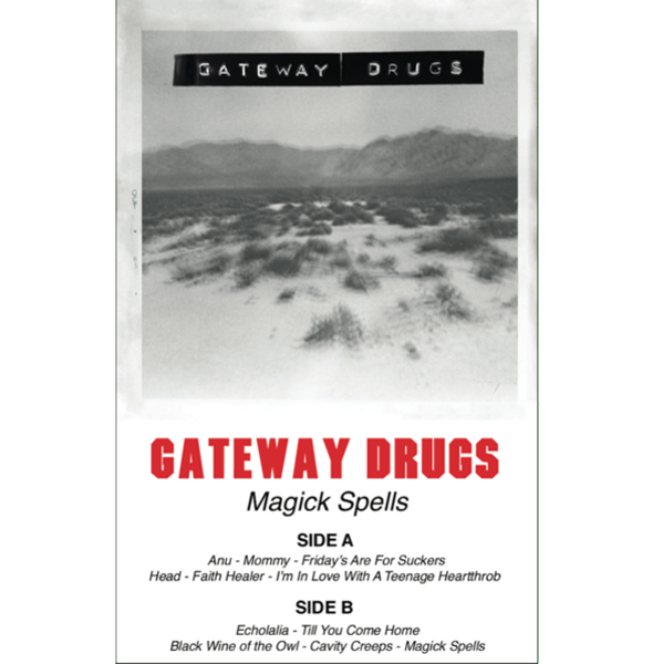 "GATEWAY DRUGS - ""Magick Spells"" (CASS)"