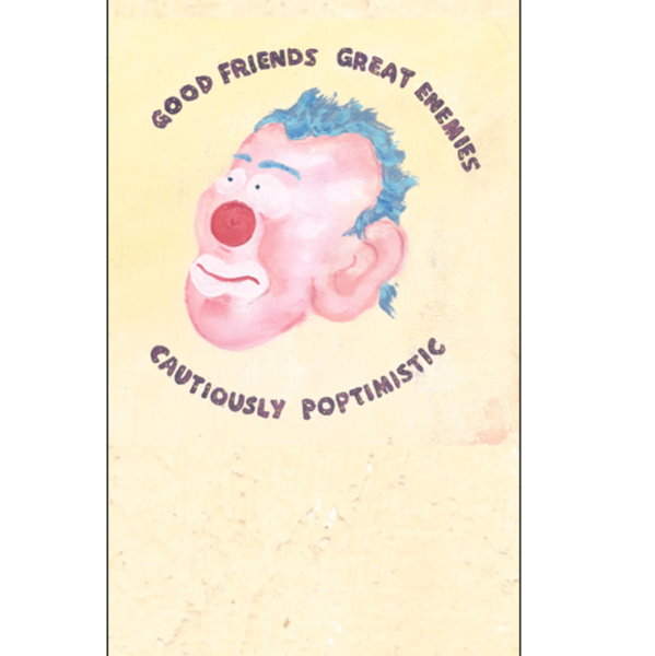 "GOOD FRIENDS GREAT ENEMIES - ""Cautiously Poptimistic"" (CASS)"