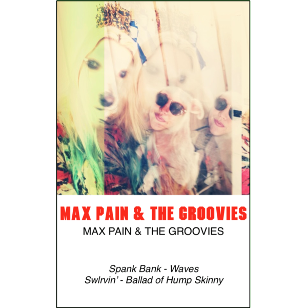 "MAX PAIN & THE GROOVIES - ""s/t"" (CASS)"