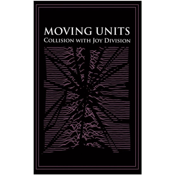 "MOVING UNITS - ""Collision With Joy Division"" (CASS)"