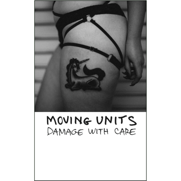 "MOVING UNITS - ""Damage With Care"" (CASS)"