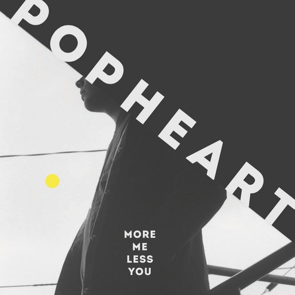 "POPHEART - ""More Me Less You"" (CD)"
