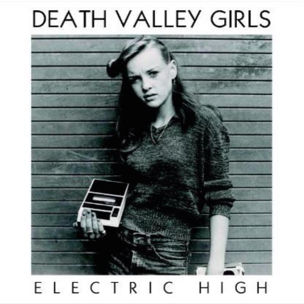 "DEATH VALLEY GIRLS - ""Electric High"" (7"") **RED VINYL**"