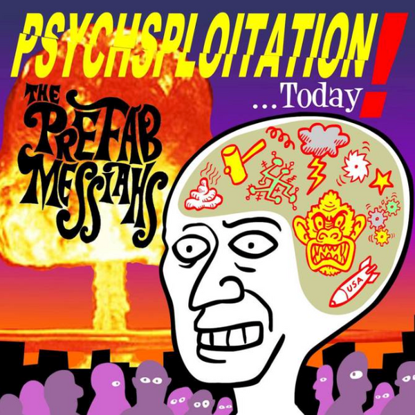 "THE PREFAB MESSIAHS - ""Psychsploitation Today"" (CD-R)"