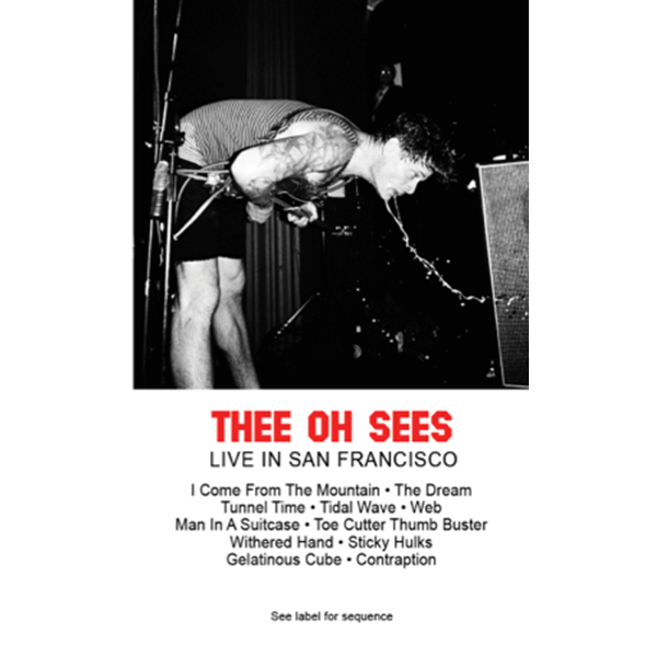 "THEE OH SEES - ""Live In San Francisco"" (CASS)"