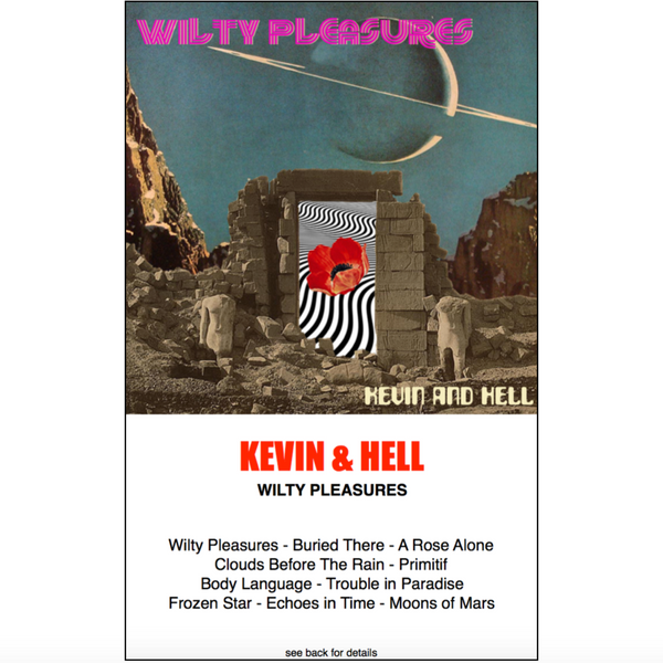 "Kevin and Hell ""Wilty Pleasures"" (CASS)"
