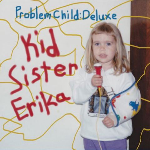"KID SISTER ERIKA - ""Problem Child: Deluxe"" (CD)"