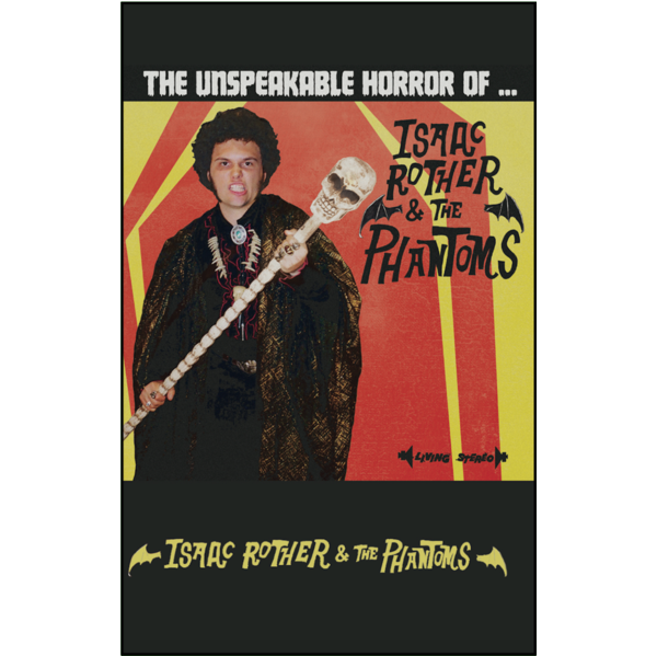 "ISAAC ROTHER & THE PHANTOMS - ""Unspeakable Horror Of"" (CASS)"