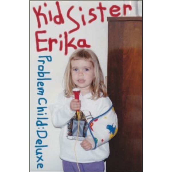 "KID SISTER ERIKA - ""Problem Child: Deluxe"" (CASS)"
