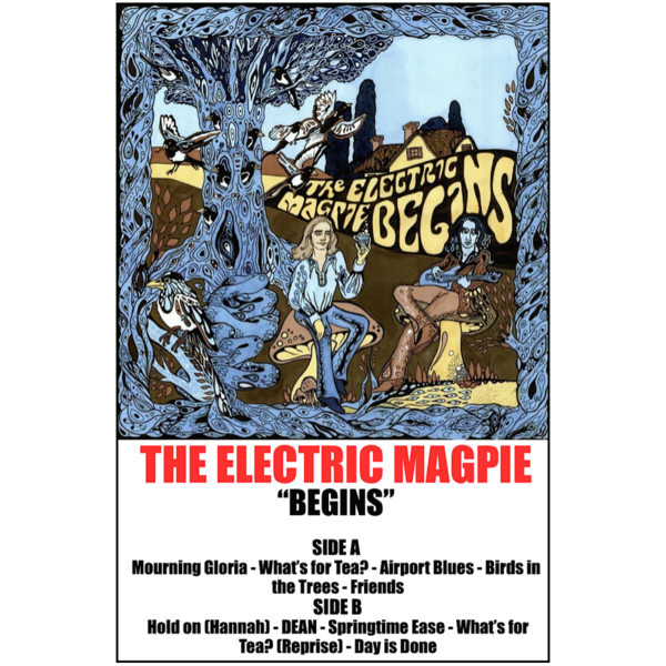 "THE ELECTRIC MAGPIE - ""Begins"" (CASS)"