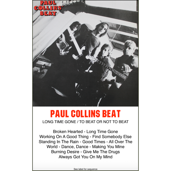 "PAUL COLLINS BEAT - ""Long Time Gone / To Beat Or Not To Beat"" (CASS)"
