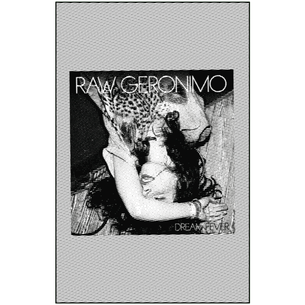 "RAW GERONIMO - ""Dream Fever"" (CASS)"