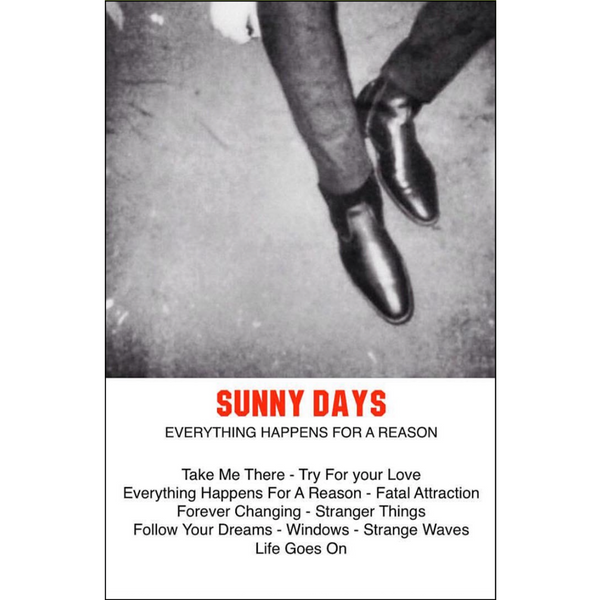 "SUNNY DAYS - ""Everything Happens For A Reason"" (CASS)"