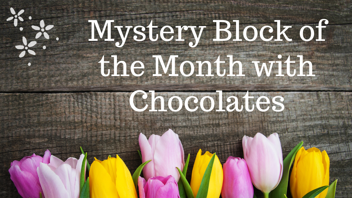Complete Details about the Block of the Month with Chocolates