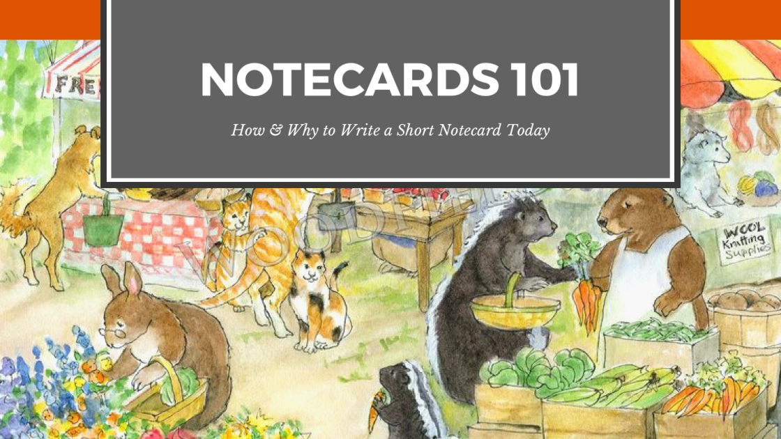 Notecards 101 - How & Why to Write a Short Notecard Today