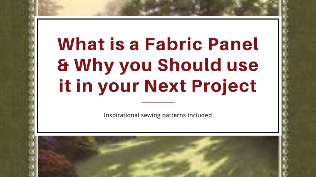 What is a Fabric Panel & Why you Should use one in your Next Project!