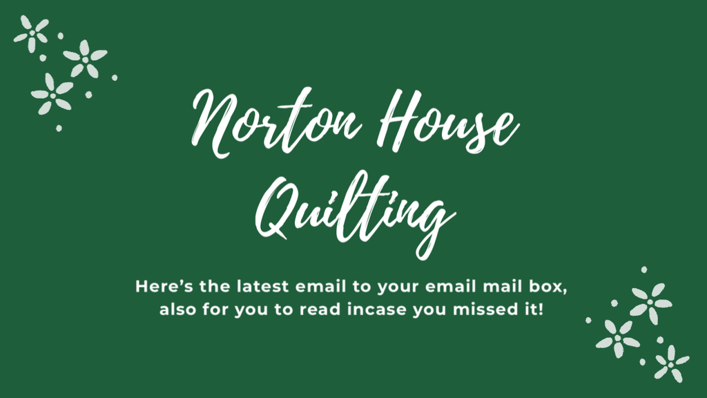 Email out! Here's the latest news from Norton House Quilting 11/5/19