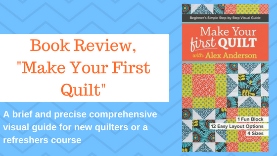 Make Your First Quilt With Alex Anderson Or Gift This Book To A