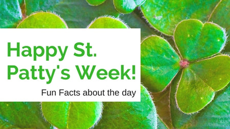 Happy St. Patrick's Week! Fun facts about the day