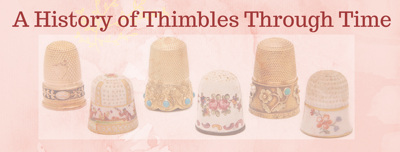 A History of Thimbles Through Time