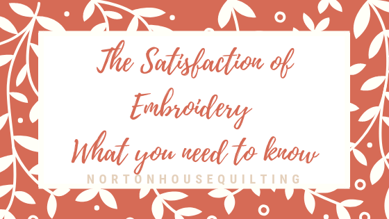 The Joys of Embroidery - What you need to know