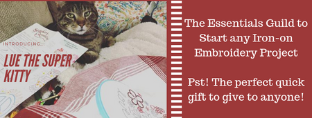 The Essentials A Guide to Start any Iron-on Embroidery Project! ~ The perfect quick gift to give to anyone!