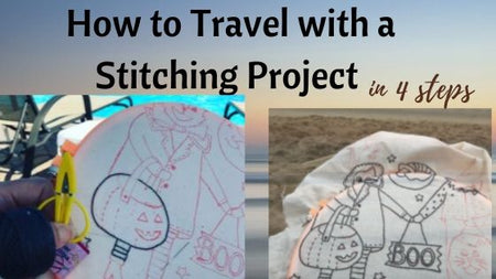 How to Travel with a Embroidery Stitching Project in 4 Steps