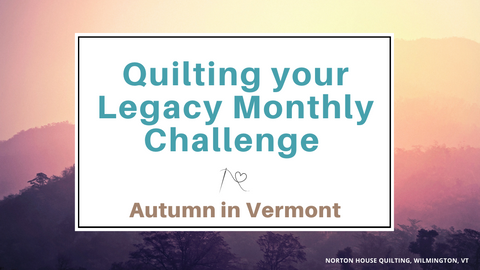 Quilting your Legacy Monthly Challenge