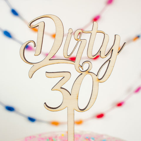 Dirty 30 wood cake topper - www.boobaloo.com