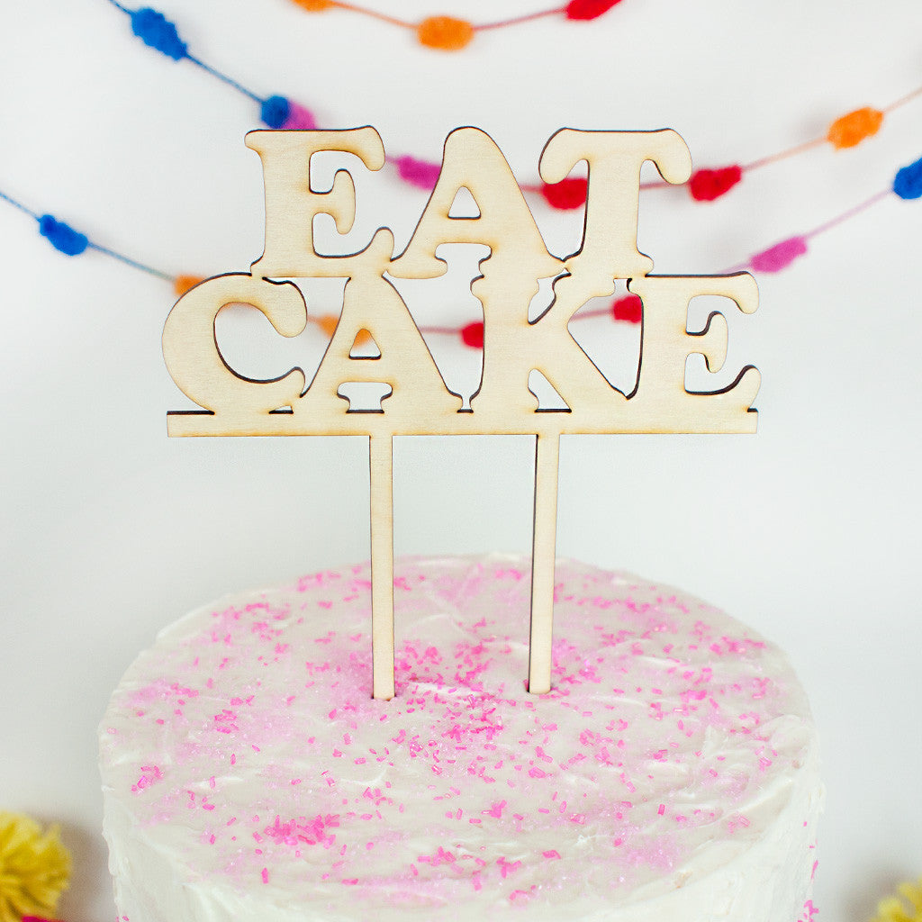 Eat Cake wood cake topper - www.boobaloo.com