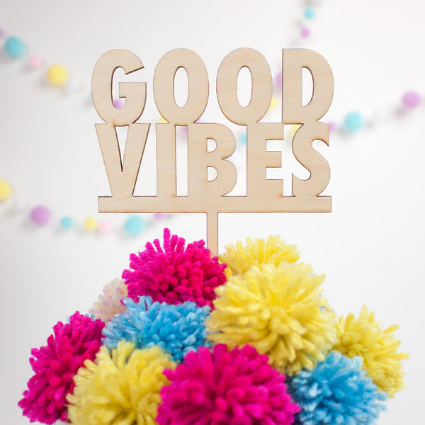 Good Vibes wood cake topper - www.boobaloo.com