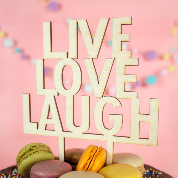 Live Love Laugh wood cake topper - www.boobaloo.com