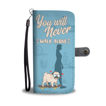 Load image into Gallery viewer, Never Walk Alone Pug Phone Wallet Case