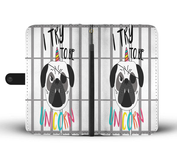 Try To Be Unicorn Pug Wallet Case