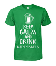 Load image into Gallery viewer, Keep Calm And Drink Butter Beer Shirt