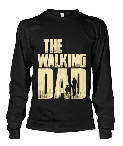 The Walking Dad Long Sleeve Shirt Unisex Long Sleeve