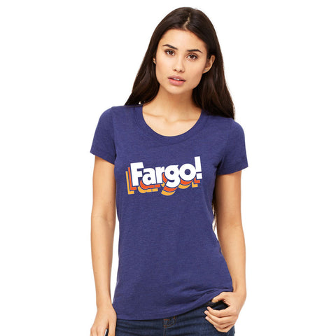 FARGO! Ladies T-Shirt