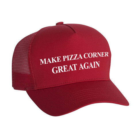 Make Pizza Corner Great Again Trucker Cap